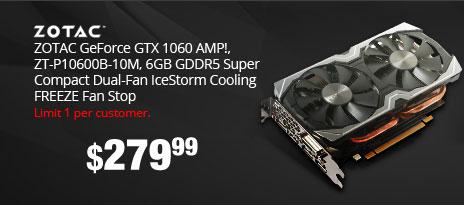 ZOTAC GeForce GTX 1060 AMP!, ZT-P10600B-10M, 6GB GDDR5 Super Compact Dual-Fan IceStorm Cooling FREEZE Fan Stop
