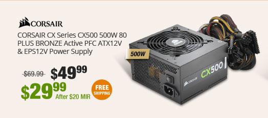 CORSAIR CX Series CX500 500W 80 PLUS BRONZE Active PFC ATX12V & EPS12V Power Supply