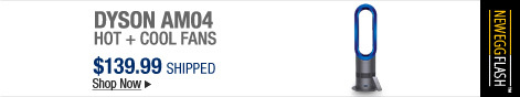 Newegg Flash � Dyson AM04 Hot + Cool Fans