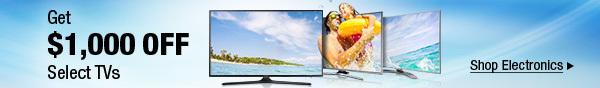 Get $1,000 OFF Select TVs