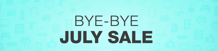 BYE-BYE JULY SALE