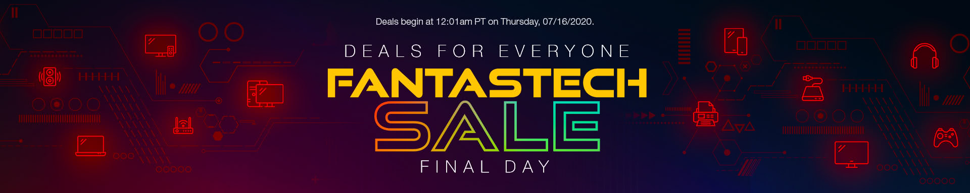 DEALS FOR EVERYONE FantasTech Sale Final Day