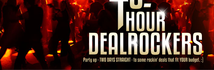 Party up - TWO DAYS STRAIGHT - to some rockin' deals that fit YOUR budget. :)