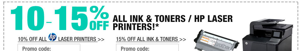 10-15% OFF ALL INK & TONERS / HP LASER PRINTERS!*