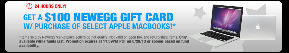 24 HOURS ONLY! GET A $100 NEWEGG GIFT CARD W/ PURCHASE OF SELECT APPLE MACBOOKS!*