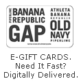 E-gift Cards. Need It Fast? Digitally Delivered.