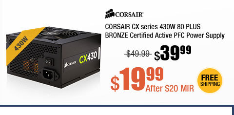 CORSAIR CX series 430W 80 PLUS BRONZE Certified Active PFC Power Supply