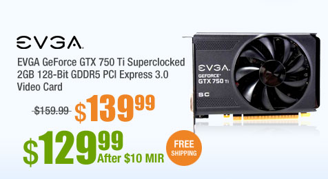 EVGA GeForce GTX 750 Ti Superclocked 2GB 128-Bit GDDR5 PCI Express 3.0 Video Card