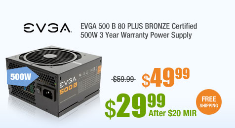 EVGA 500 B 80 PLUS BRONZE Certified 500W 3 Year Warranty Power Supply