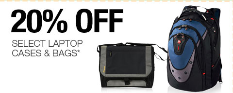 20% OFF SELECT LAPTOP CASES & BAGS