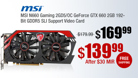 MSI N660 Gaming 2GD5/OC GeForce GTX 660 2GB 192-Bit GDDR5 SLI Support Video Card
