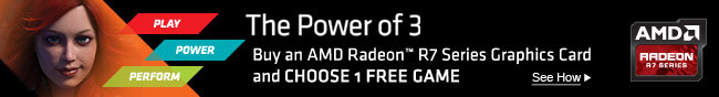 The Power Of 3. Buy An AMD Radeon R7 Series Graphics Card And Choose 1 Free Game.
