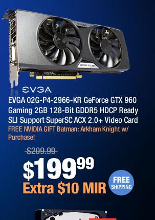 EVGA 02G-P4-2966-KR GeForce GTX 960 Gaming 2GB 128-Bit GDDR5 HDCP Ready SLI Support SuperSC ACX 2.0+ Video Card