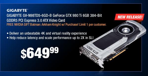 GIGABYTE GV-N98TD5-6GD-B GeForce GTX 980 Ti 6GB 384-Bit GDDR5 PCI Express 3.0 ATX Video Card