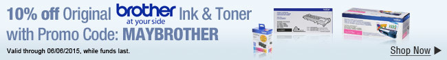Brother - 10% off original Brother Ink & Toner with Promo Code: MAYBROTHER. Shop now >