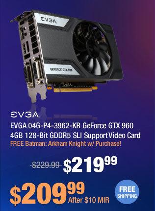 EVGA 04G-P4-3962-KR GeForce GTX 960 4GB 128-Bit GDDR5 SLI Support Video Card