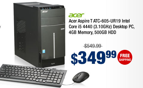 Acer Aspire T ATC-605-UR19 Intel Core i5 4440 (3.10GHz) Desktop PC, 4GB Memory, 500GB HDD