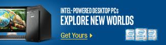 Intel-powered desktop PCs Explore new worlds