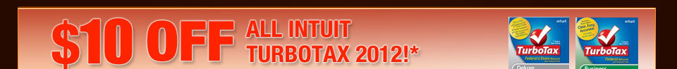 $10 OFF ALL INTUIT TURBOTAX 2012!*