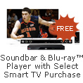 Soundbar & Blu-ray Player with Select Smart TV Purchase. FREE.