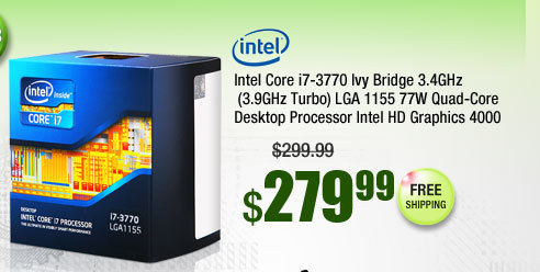 Intel Core i7-3770 Ivy Bridge 3.4GHz (3.9GHz Turbo) LGA 1155 77W Quad-Core Desktop Processor Intel HD Graphics 4000