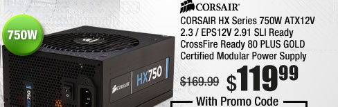 CORSAIR HX Series 750W ATX12V 2.3 / EPS12V 2.91 SLI Ready CrossFire Ready 80 PLUS GOLD Certified Modular Power Supply