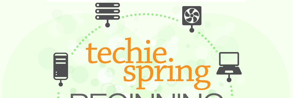 A TECHIE SPRING BEGINNING