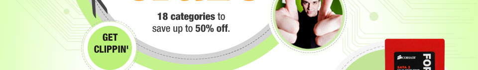 18 categories to save up to 50% off. GET CLIPPIN'