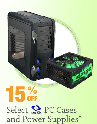 15% OFF SELECT RAIDMAX PC CASES AND POWER SUPPLIES*