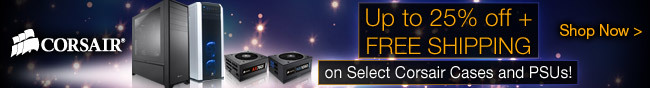 Up To 25% Off + Free Shipping On Select Corsair Cases And PSUs!