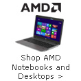 Shop AMD Notebooks And Desktops.