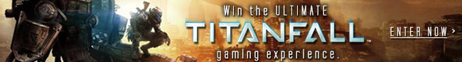 Win the ultimate tatanfall gaming experience. enter now.