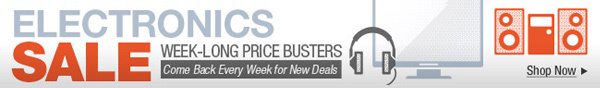 ELECTRONICS SALE. WEEK-LONG PRICE BUSTERS Come Back Every Week for New Deals. Shop Now