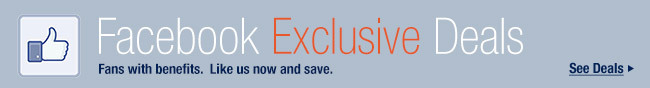 Facebook Exclusive Deals. Fans with benefits. Like us now and save. See Deals