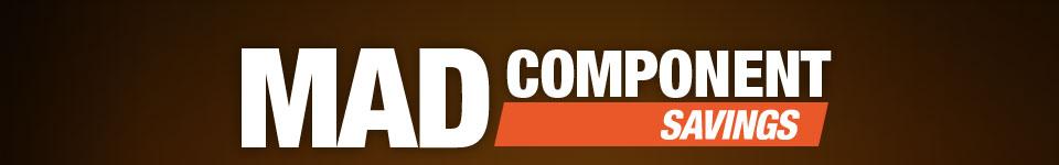MAD COMPONENT SAVINGS