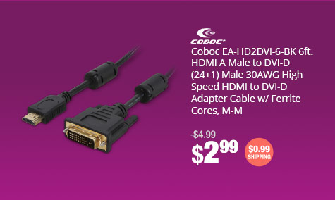 Coboc EA-HD2DVI-6-BK 6ft. HDMI A Male to DVI-D (24+1) Male 30AWG High Speed HDMI to DVI-D Adapter Cable w/ Ferrite Cores, M-M