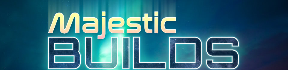 Majestic Builds