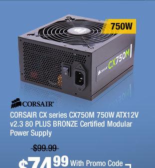 CORSAIR CX series CX750M 750W ATX12V v2.3 80 PLUS BRONZE Certified Modular Power Supply