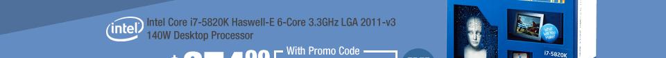 Intel Core i7-5820K Haswell-E 6-Core 3.3GHz LGA 2011-v3 140W Desktop Processor