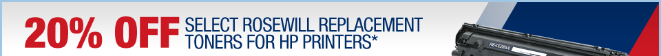 20% OFF SELECT ROSEWILL REPLACEMENT TONERS FOR HP PRINTERS*