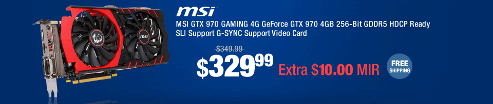 MSI GTX 970 GAMING 4G GeForce GTX 970 4GB 256-Bit GDDR5 HDCP Ready SLI Support G-SYNC Support Video Card