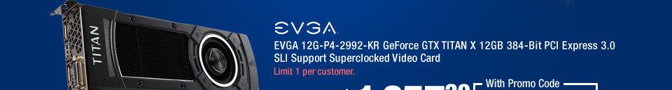 EVGA 12G-P4-2992-KR GeForce GTX TITAN X 12GB 384-Bit PCI Express 3.0 SLI Support Superclocked Video Card