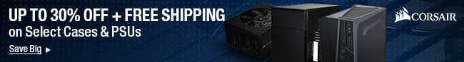 Corsair - Up to 30% off + free shipping on Select cases & PSUs