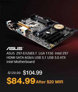 ASUS  Z97-E/USB3.1  LGA 1150  Intel Z97  HDMI SATA 6Gb/s USB 3.1 USB 3.0 ATX  Intel Motherboard