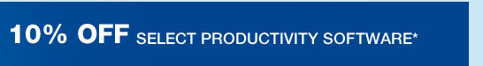 10% OFF SELECT PRODUCTIVITY SOFTWARE*