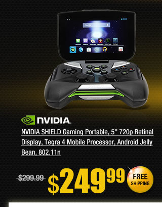 "NVIDIA SHIELD Gaming Portable, 5"" 720p Retinal Display, Tegra 4 Mobile Processor, Android Jelly Bean, 802.11n"