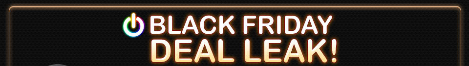 BLACK FRIDAY DEAL LEAK! See them here first - get them on 11/27!