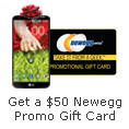 Get a $50 Newegg Promo Gift Card.