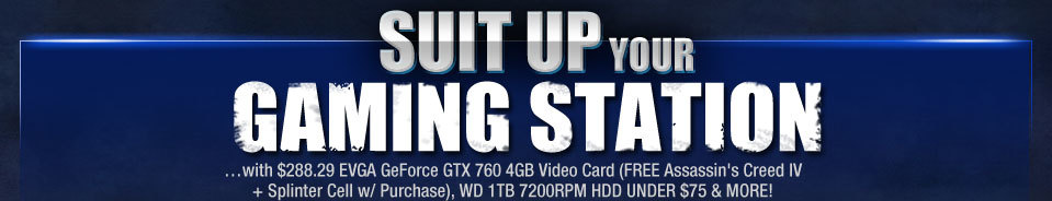 SUIT UP YOUR GAMING STATION 