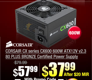 CORSAIR CX series CX600 600W ATX12V v2.3 80 PLUS BRONZE Certified Power Supply